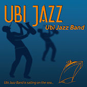Ubi Jazz (Ubi Jazz Band is Sailing On the Sea…) by Ubi Jazz Band