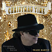 Christmas Time by Trade Martin