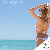 Tech House Fire by Various Artists