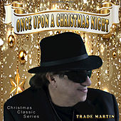 Once Upon a Christmas Night by Trade Martin