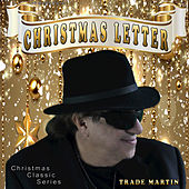 Christmas Letter by Trade Martin