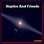 Heptics and Friends by Various Artists