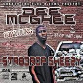 Str8 Drop Gheezy by Dee Mcghee