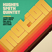 Motion (Feat. James Hughes, Jimmy Smith, Phil Kelly, Takashi Iio & Nate Winn) by The Hughes Smith Quintet