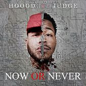 Now or Never by Hoood