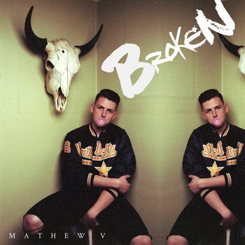 Broken de Mathew V