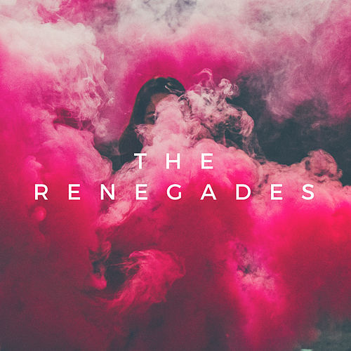The Renegades by The Renegades