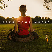 Beer Yoga Music by Asian Traditional Music