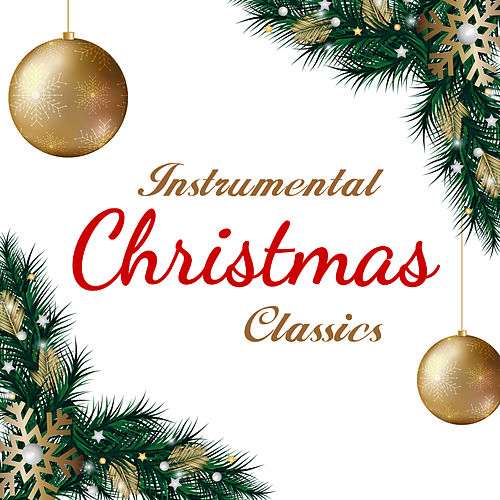 Instrumental Christmas Classics by 101 Strings Orchestra