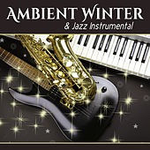 Ambient Winter & Jazz Instrumental by Smooth Jazz Park
