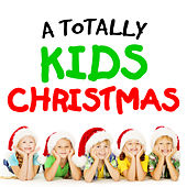 A Totally Kids Christmas by Various Artists