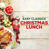 Easy Classics Christmas Lunch by Various Artists