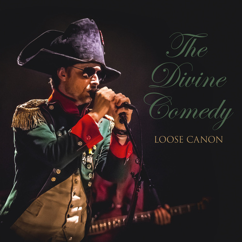 Loose Canon (Live in Europe 2016-2017) by The Divine Comedy