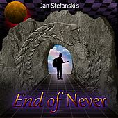 End of Never by Jan Stefanski