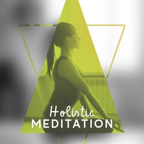 Holistic Meditation by Yoga Relaxation Music
