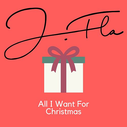 All I Want For Christmas Is You di J.Fla