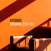 Ambient Relaxing Chill Out by Today's Hits!