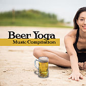 Beer Yoga Music Compilation von Soothing Sounds