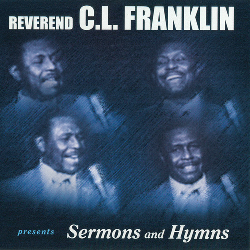 Presents Sermons And Hymns by Rev. C.L. Franklin