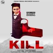 Kill by Garry Sandhu