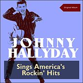 Sings America's Rockin' Hits (Original Album) de Johnny Hallyday