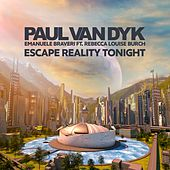 Escape Reality Tonight by Emanuele Braveri Paul van Dyk