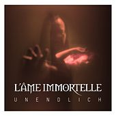 Unendlich by L'Âme Immortelle