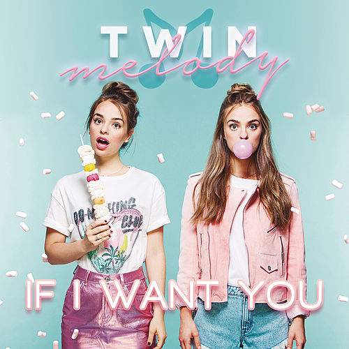 If I Want You von Twin Melody