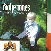 Child of Destiny von The Wolfe Tones