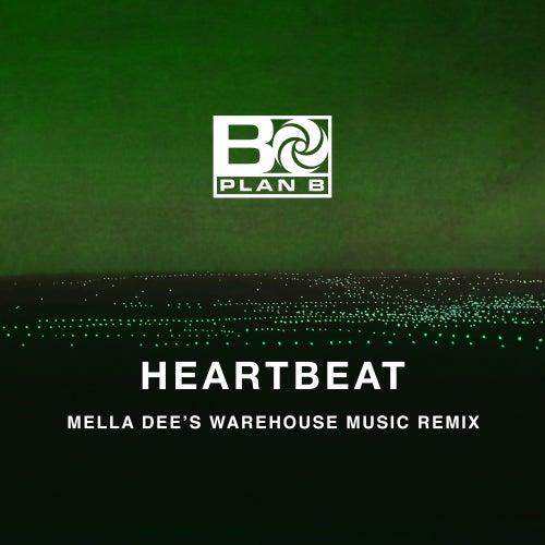 Heartbeat (Mella Dee's Warehouse Music Remix) von Plan B