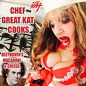 Chef Great Kat Cooks Beethoven's Macaroni and Cheese by The Great Kat