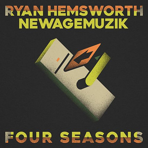 Four Seasons by Ryan Hemsworth