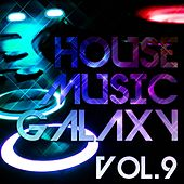 House Music Galaxy, Vol. 9 - EP by Various Artists