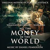 All the Money in the World (Original Motion Picture Soundtrack) by Daniel Pemberton