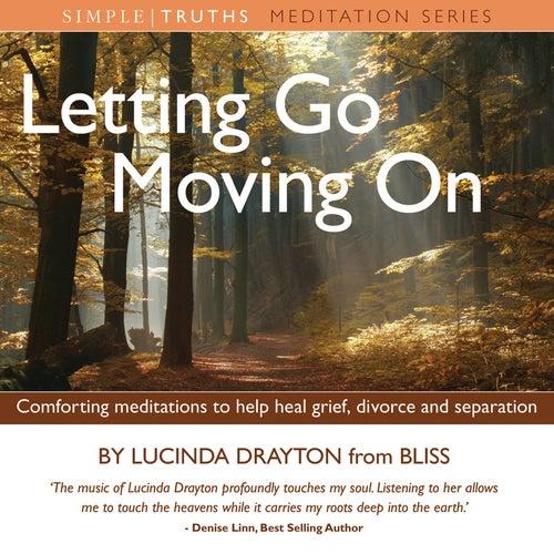 Letting Go, Moving On (unabridged) by Lucinda Drayton
