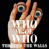Through the Walls von WhoMadeWho