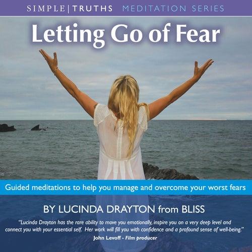 Letting Go of Fear (unabridged) by Lucinda Drayton