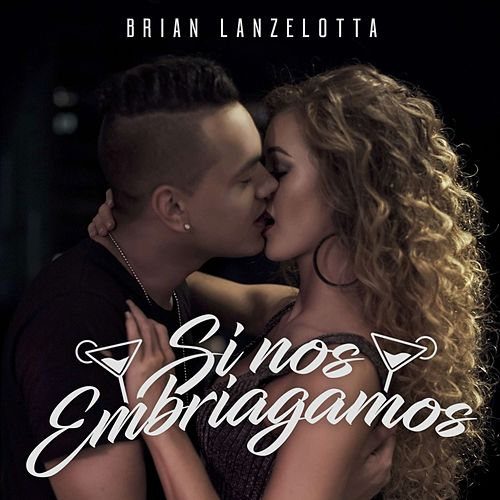 Si Nos Embriagamos de Brian Lanzelotta