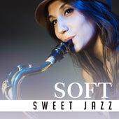 Soft Sweet Jazz by Soft Jazz