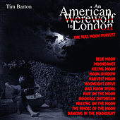 American Werewolf In London - The Full Moon Playlist de Tim Barton