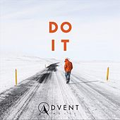 Do It by The Advent