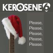 Please, Please, Please, Please, Please by Kerosene 6