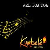 El Toa Toa de Kumbelé Orquesta