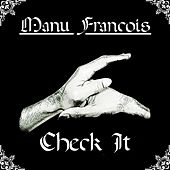 Check It by Manu Francois