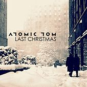 Last Christmas by Atomic Tom
