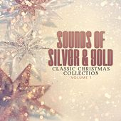 Classic Christmas Collection: Sounds of Silver and Gold, Vol. 1 by Various Artists