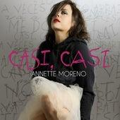 Casi, Casi by Annette Moreno