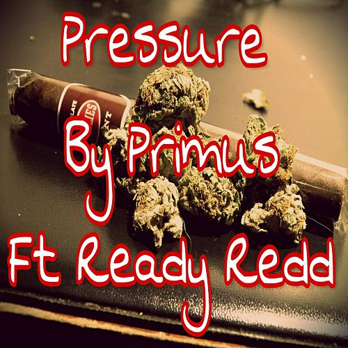 Pressure (feat. Ready Redd) by Primus