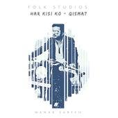 Har Kisi Ko - Qismat von Folk Studios