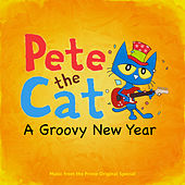 Pete The Cat: A Groovy New Year de Various Artists